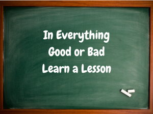 In EverythingGood or BadLearn a Lesson