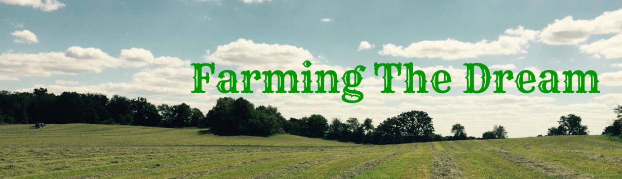 Farming The Dream